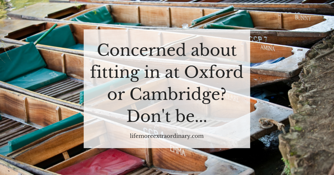 Concerned about fitting in at Oxford or Cambridge- Don't be...