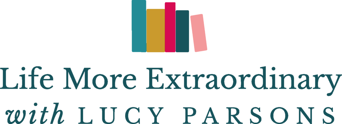 Life More Extraordinary with Lucy Parsons