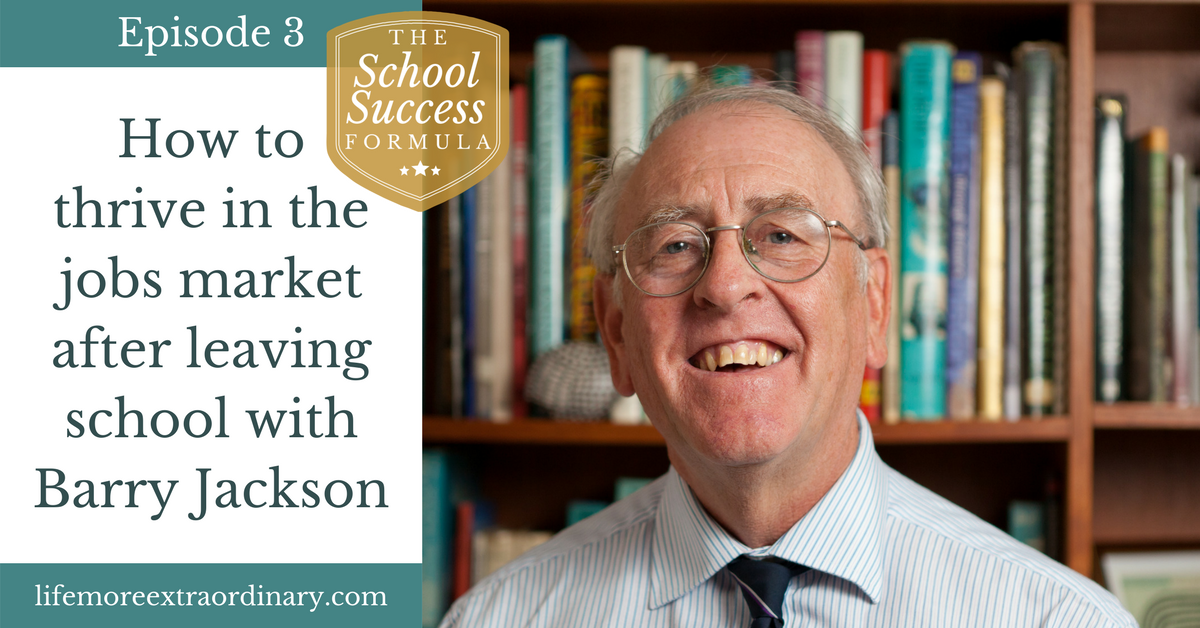 How to thrive in the jobs market after leaving school with Barry Jackson