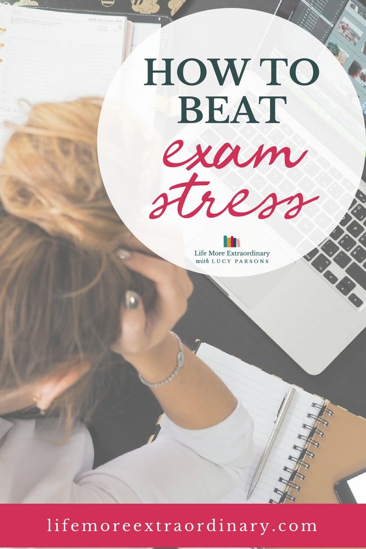 How to beat exam stress - advice and techniques to avoid getting stressed during exams
