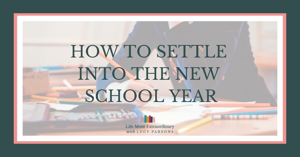 how to settle into the new school year