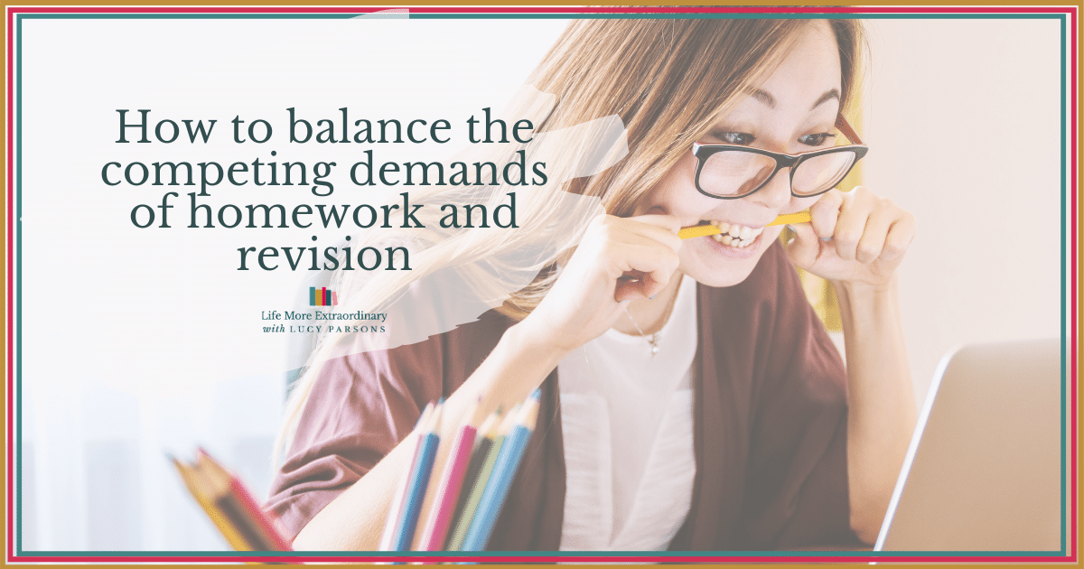How to balance the competing demands of homework and revision
