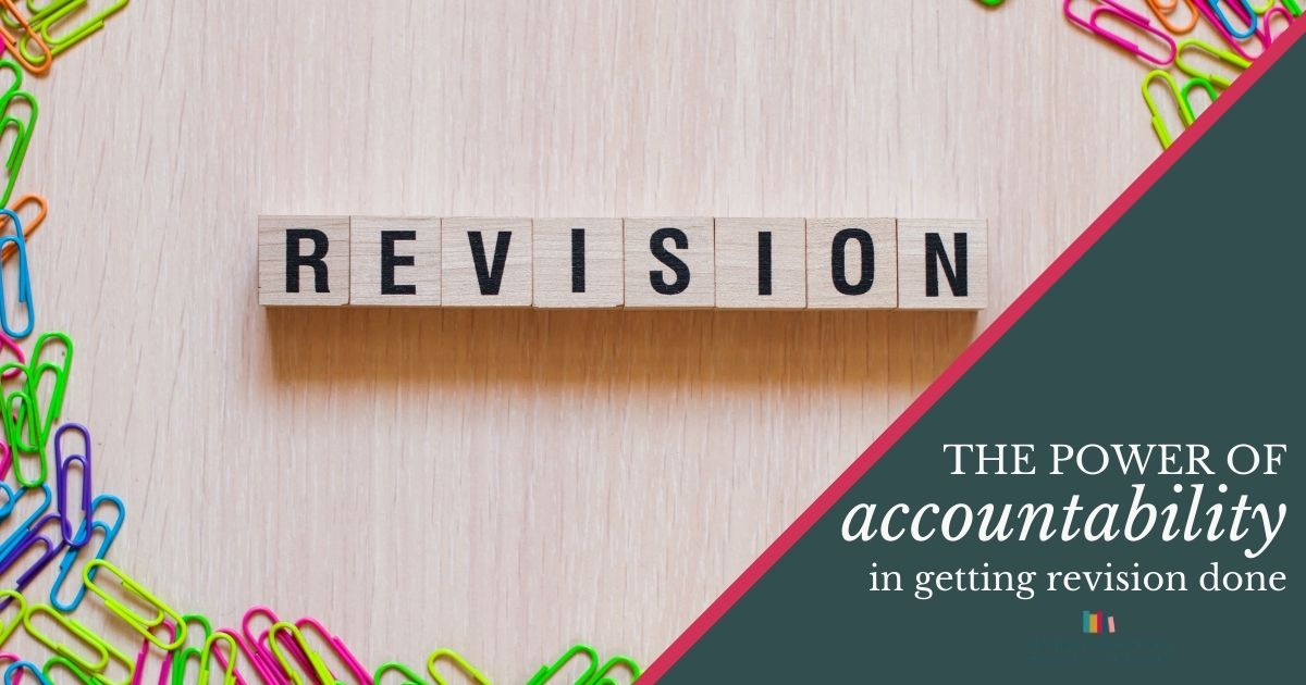 the power of accountability for getting revision done